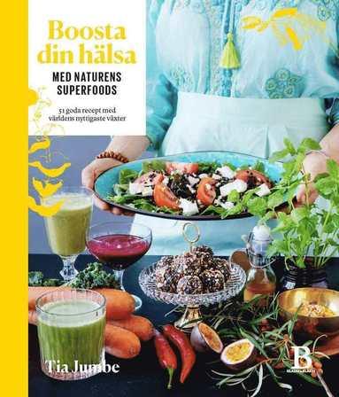 bokomslag Boosta din hälsa med naturens superfoods