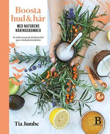 bokomslag Boosta hud & hår med naturens näringsbomber