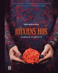 bokomslag Häxans hus : handbok för ett giftfritt liv