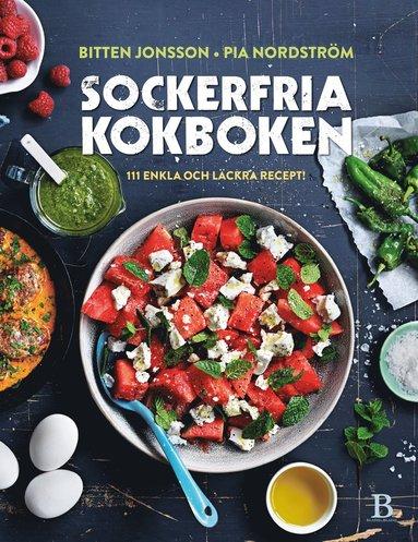 bokomslag Sockerfria kokboken : 111 enkla och läckra recept