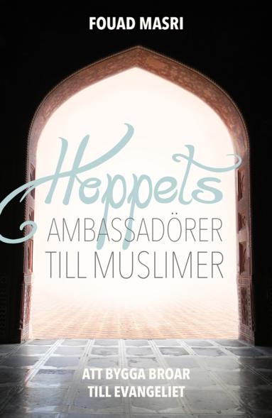 bokomslag Hoppets ambassadörer till muslimer