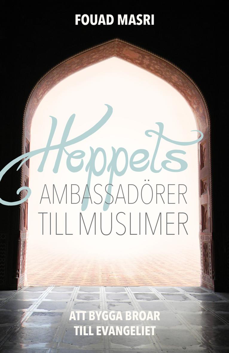 Hoppets ambassadörer till muslimer 1