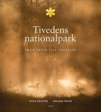 bokomslag Tivedens nationalpark : från urtid till trolltid