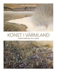 bokomslag Konst i Värmland : från Fjæstad till Lerin
