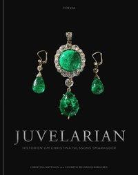bokomslag Juvelarian : historien om Christina Nilssons smaragder