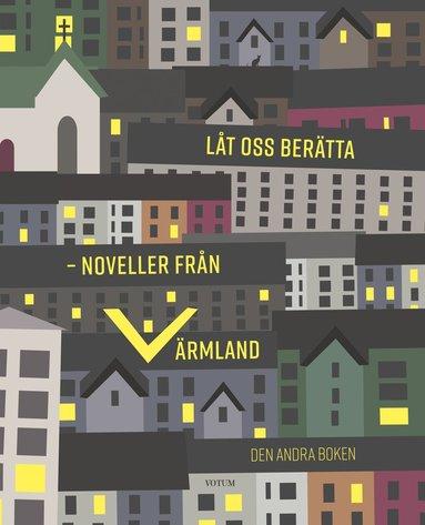 bokomslag Låt oss berätta : noveller från Värmland - den andra boken