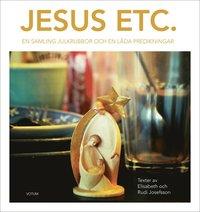 bokomslag Jesus etc : en samling julkrubbor och en låda predikningar