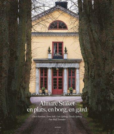 bokomslag Almare Stäket : en plats, en borg, en gård