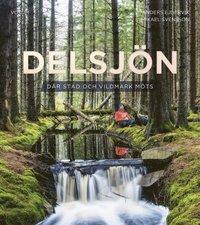 bokomslag Delsjön : där stad och vildmark möts