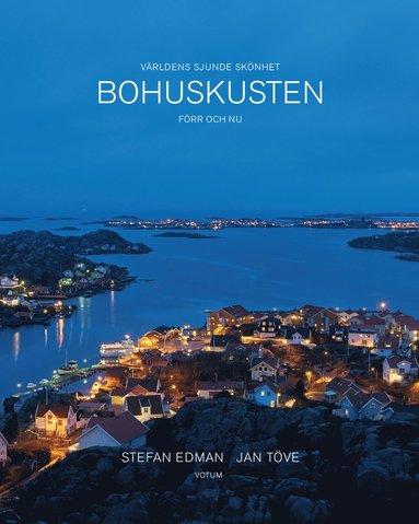 bokomslag Bohuskusten förr och nu : världens sjunde skönhet
