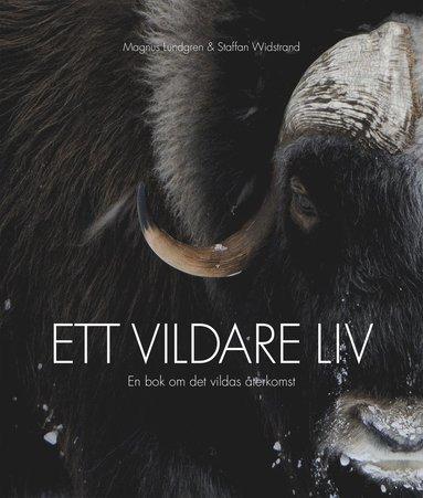 bokomslag Ett vildare liv : en bok om det vildas återkomst