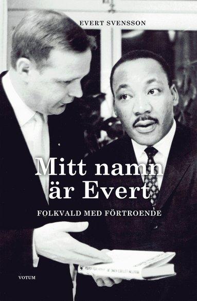 bokomslag Mitt namn är Evert : folkvald med förtroende