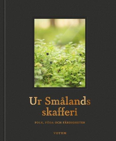 bokomslag Ur Smålands skafferi : folk, föda och färdigheter