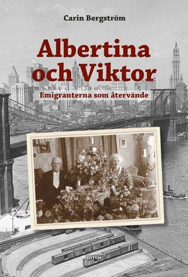 bokomslag Albertina och Viktor : emigranterna som återvände