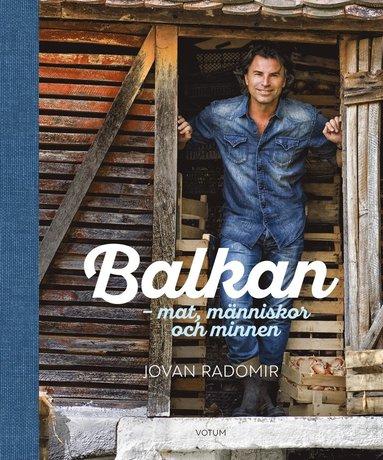 bokomslag Balkan : mat, människor och minnen