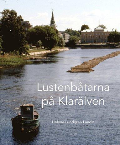 bokomslag Lustenbåtarna på Klarälven
