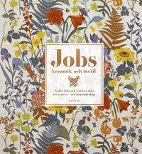 bokomslag Jobs keramik & textil: Systrarna Lisbet och Gocken Jobs, tgå systrar - två