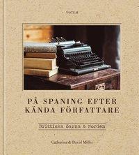 bokomslag På spaning efter kända författare : Brittiska öarna & Norden