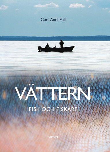 bokomslag Vättern : Fisk och fiskare
