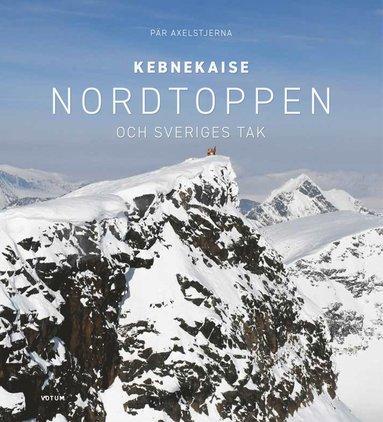 bokomslag Kebnekaise: Nordtoppen och Sveriges tak