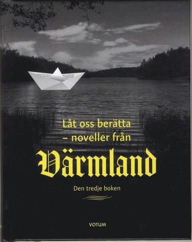 bokomslag Låt oss berätta : noveller från Värmland - den tredje boken