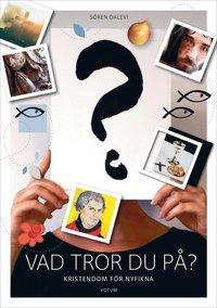 bokomslag Vad tror du på : Kristendom för nyfikna