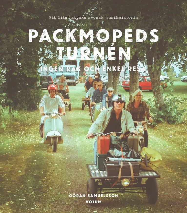 Packmopedsturnén : Ingen rak och enkel resa 1