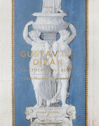 bokomslag Gustav III:s divan på Stockholms slott : Louis Masreliez första interiör