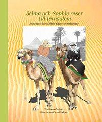 bokomslag Selma och Sophie reser till Jerusalem : Selma Lagerlöf och Sophie Elkan - två resekamrater
