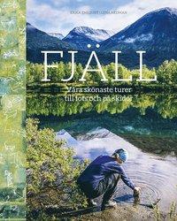 bokomslag Fjäll : Våra skönaste turer till fots och på skidor