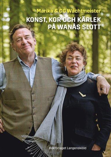 bokomslag Konst, kor och kärlek på Wanås slott