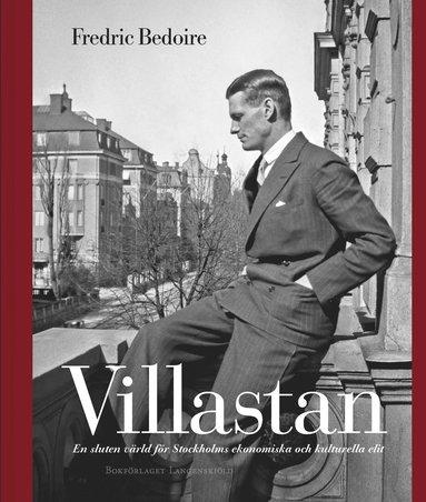 bokomslag Villastan : en sluten värld för Stockholms ekonomiska och kulturella elit