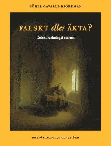 bokomslag Falskt eller äkta? : detektivarbete på konstmuseet