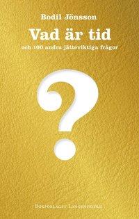 bokomslag Vad är tid och 100 andra jätteviktiga frågor