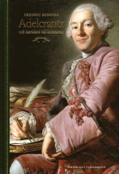 bokomslag Adelcrantz och kärleken till konsterna