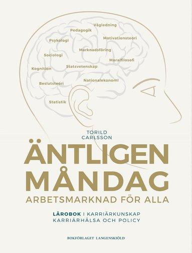 bokomslag Äntligen måndag : arbetsmarknad för alla - lärobok i karriärkunskap, karriärhälsa och policy