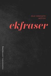 bokomslag Ekfraser : möten