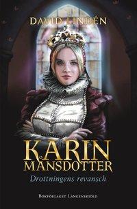 bokomslag Karin Månsdotter - Drottningens revansch
