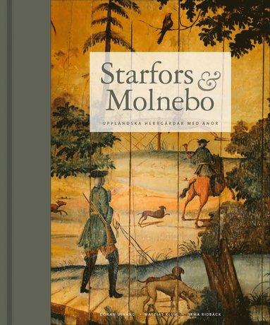 bokomslag Starfors & Molnebo : Uppländska herrgårdar med anor