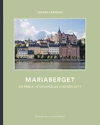 bokomslag Mariaberget : en pärla i Stockholms stadssiluett