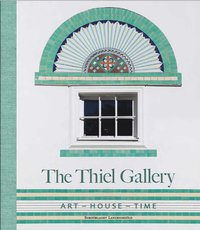 bokomslag The Thiel Gallery : Art - House - Time