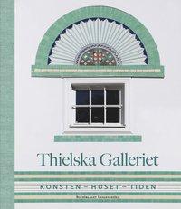 bokomslag Thielska galleriet : konsten - huset - tiden