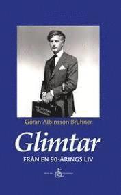 bokomslag Glimtar från en 90-årings liv: anekdotiska memoarer