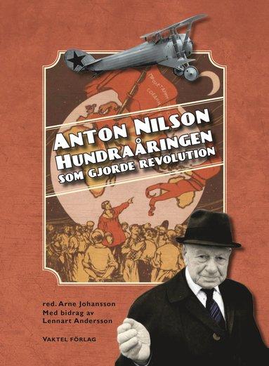 bokomslag Anton Nilson : hundraåringen som gjorde revolution