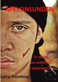 bokomslag Apelsinlunden : en roman om konflikten i Mellanöstern