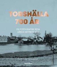 bokomslag Torshälla 700 år : en fotografisk resa längs vattnets väg
