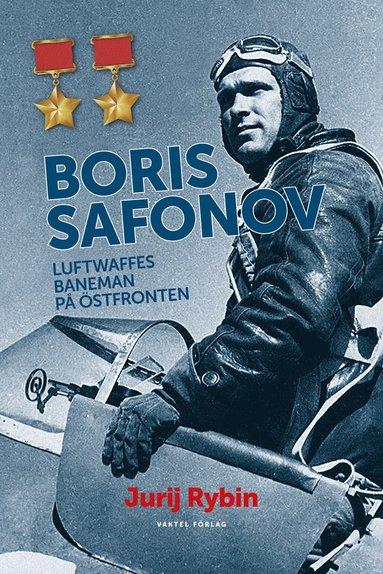 bokomslag Boris Safonov : Luftwaffes baneman på östfronten