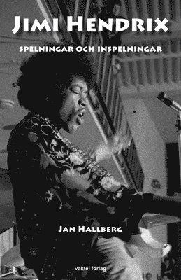 bokomslag Jimi Hendrix : spelningar och inspelningar