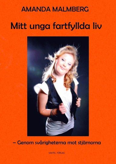 bokomslag Mitt unga fartfyllda liv : Genom svårigheterna mot stjärnorna