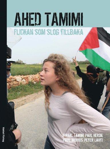 bokomslag Ahed Tamimi : flickan som slog tillbaka